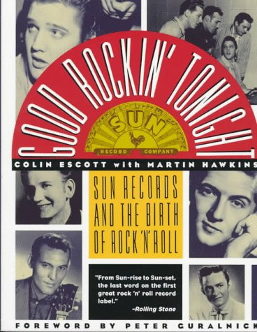 Good Rockin' Tonight Sun Records and the Birth of Rock 'N' Roll 4th (Revised) edition cover