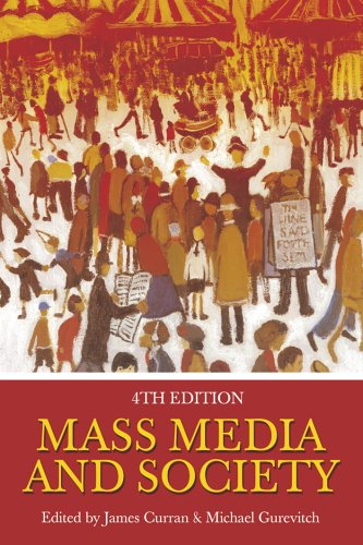 Mass Media and Society  4th 2005 (Revised) edition cover