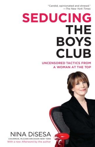 Seducing the Boys Club Uncensored Tactics from a Woman at the Top N/A edition cover