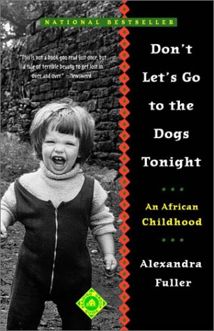 Don't Let's Go to the Dogs Tonight An African Childhood  2001 9780375758997 Front Cover