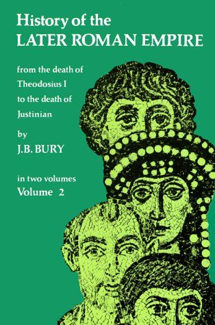 History of the Later Roman Empire From the Death of Theodosius I to the Death of Justinian N/A edition cover