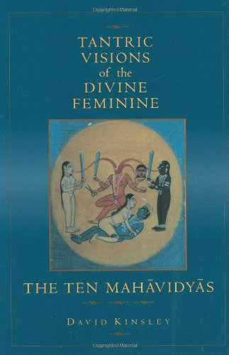 Tantric Visions of the Divine Feminine The Ten Mahavidyas  1997 edition cover