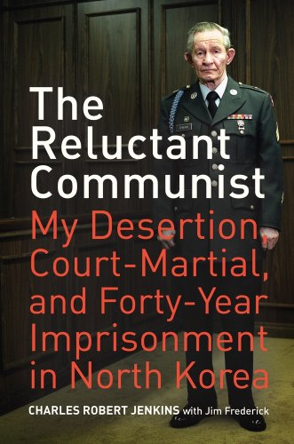 Reluctant Communist My Desertion, Court-Martial, and Forty-Year Imprisonment in North Korea N/A edition cover