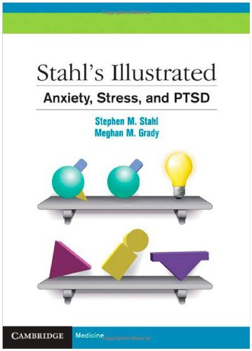 Stahl's Illustrated Anxiety, Stress, and PTSD   2010 edition cover