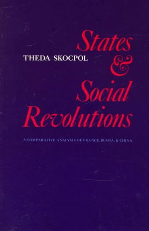 States and Social Revolutions A Comparative Analysis of France, Russia and China  1979 edition cover