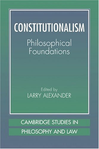 Constitutionalism Philosophical Foundations  2001 9780521799997 Front Cover