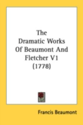 Dramatic Works of Beaumont and Fletcher V1   2008 9780548868997 Front Cover