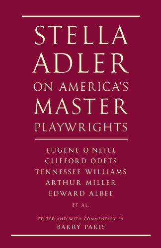 Stella Adler on America's Master Playwrights Eugene O'Neill, Thornton Wilder, Clifford Odets, William Saroyan, Tennessee Williams, William Inge, Arthur Miller, Edward Albee  2013 edition cover