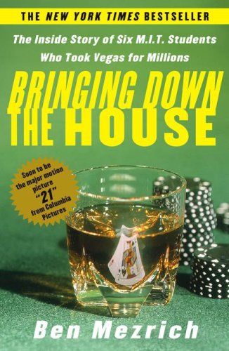 Bringing down the House The Inside Story of Six M. I. T. Students Who Took Vegas for Millions  2002 edition cover