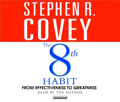 8th Habit : From Effectiveness to Greatness  2004 (Abridged) 9780743517997 Front Cover