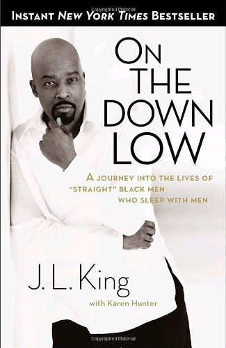 """On the down Low A Journey into the Lives of """"Straight"""" Black Men Who Sleep with Men  2004 edition cover"""