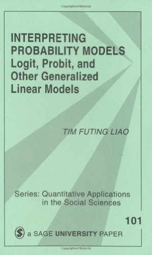 Interpreting Probability Models Logit, Probit, and Other Generalized Linear Models  1994 9780803949997 Front Cover