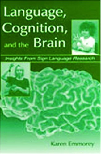 Language, Cognition, and the Brain Insights from Sign Language Research  2001 9780805833997 Front Cover