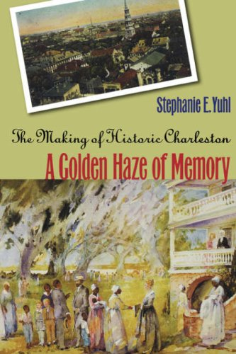 Golden Haze of Memory The Making of Historic Charleston  2005 edition cover