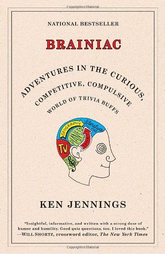 Brainiac Adventures in the Curious, Competitive, Compulsive World of Trivia Buffs N/A edition cover