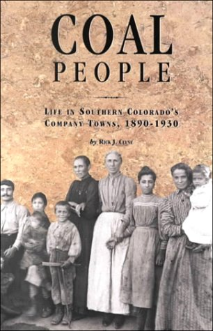 Coal People Life in Southern Colorado's Company Towns, 1890-1930 N/A 9780870815997 Front Cover