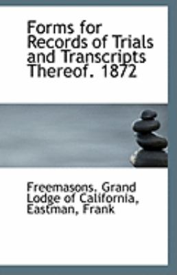 Forms for Records of Trials and Transcripts Thereof 1872  N/A 9781113269997 Front Cover