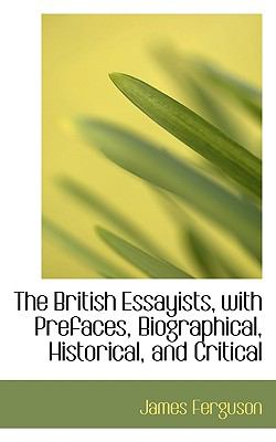 British Essayists, with Prefaces, Biographical, Historical, and Critical  N/A 9781116680997 Front Cover