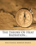 The Theory of Heat Radiation  0 edition cover
