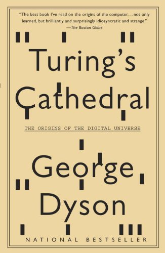 Turing's Cathedral The Origins of the Digital Universe N/A 9781400075997 Front Cover
