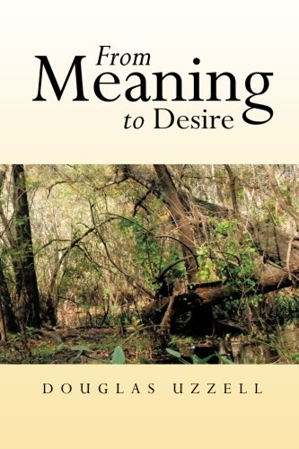 From Meaning to Desire   2013 9781483612997 Front Cover