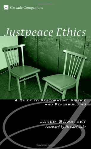 Justpeace Ethics A Guide to Restorative Justice and Peacebuilding N/A edition cover