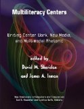 Multiliteracy Centers : Writing Center Work, New Media, and Multimodal Rhetoric  2010 edition cover
