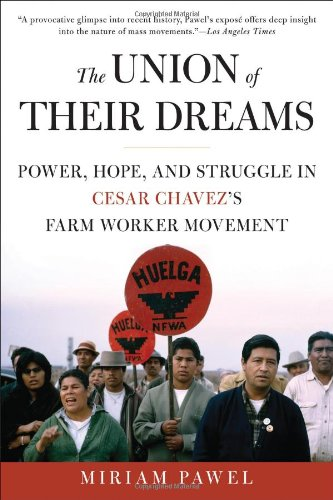 Union of Their Dreams Power, Hope, and Struggle in Cesar Chavez's Farm Worker Movement N/A 9781608190997 Front Cover