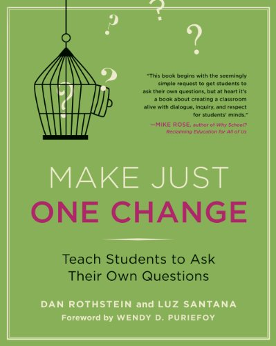 Make Just One Change Teach Students to Ask Their Own Questions  2011 edition cover