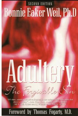 Adultery: The Forgivable Sin  2011 9781935340997 Front Cover