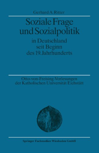 Soziale Frage und Sozialpolitik in Deutschland Seit Beginn des 19. Jahrhunderts   1998 9783663113997 Front Cover