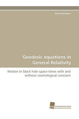 Geodesic Equations in General Relativity  N/A 9783838117997 Front Cover