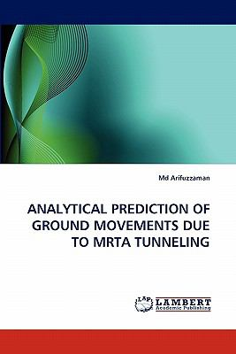 Analytical Prediction of Ground Movements Due to Mrta Tunneling  N/A 9783843351997 Front Cover