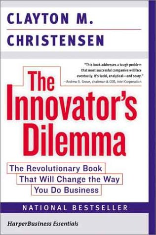 Innovator's Dilemma The Revolutionary Book that Will Change the Way You Do Business  2003 edition cover