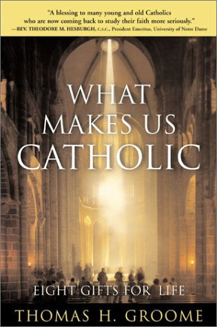 What Makes Us Catholic Eight Gifts for Life  2001 edition cover