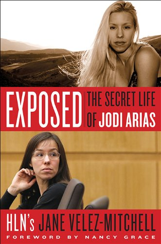 Exposed The Secret Life of Jodi Arias N/A edition cover
