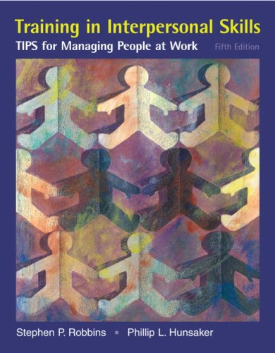 Training in Interpersonal Skills Tips for Managing People at Work 5th 2009 9780132354998 Front Cover