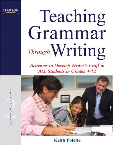 Teaching Grammar Through Writing Activities to Develop Writer's Craft in All Students in Grades 4-12 2nd 2012 9780132565998 Front Cover