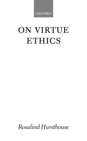 On Virtue Ethics   2001 edition cover