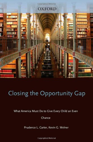 Closing the Opportunity Gap What America Must Do to Give Every Child an Even Chance  2013 9780199982998 Front Cover