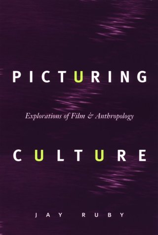 Picturing Culture Explorations of Film and Anthropology  2000 edition cover