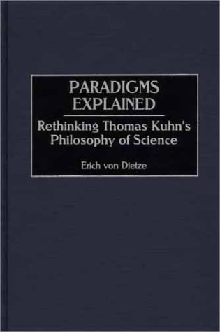 Paradigms Explained Rethinking Thomas Kuhn's Philosophy of Science  2001 9780275969998 Front Cover