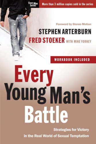 Every Young Man's Battle Strategies for Victory in the Real World of Sexual Temptation N/A edition cover