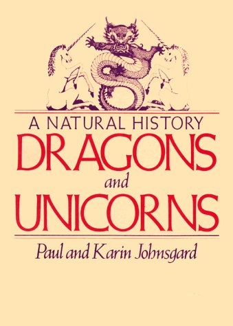 Dragons and Unicorns A Natural History  1982 (Revised) 9780312084998 Front Cover