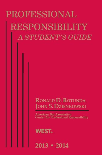 Professional Responsibility: A Student's Guide, 2013-2014  2013 edition cover