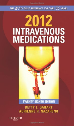 2012 Intravenous Medications A Handbook for Nurses and Health Professionals 28th 2011 edition cover