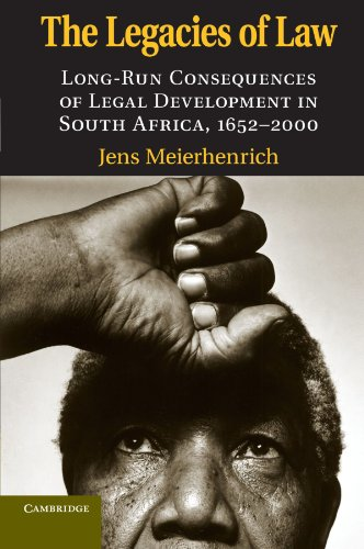 Legacies of Law Long-Run Consequences of Legal Development in South Africa, 1652-2000  2010 9780521156998 Front Cover