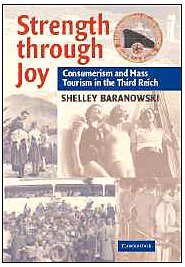 Strength Through Joy Consumerism and Mass Tourism in the Third Reich  2007 9780521705998 Front Cover