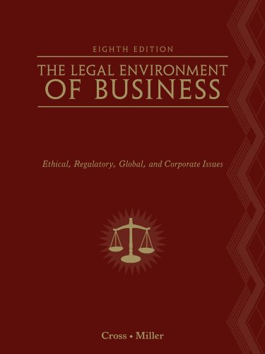 Legal Environment of Business Text and Cases - Ethical, Regulatory, Global, and Corporate Issues 8th 2012 9780538453998 Front Cover