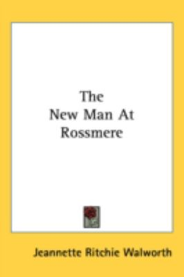 New Man at Rossmere  N/A 9780548548998 Front Cover